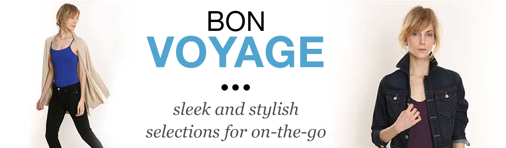 Bon Voyage - sleek and stylish selections for on-the-go